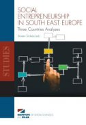 SOCIAL ENTREPRENEURSHIP IN SOUTH EAST EUROPE - Three Countries Analyses - dražen (ed.) šimleša
