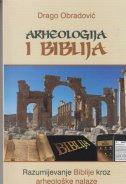 ARHEOLOGIJA I BIBLIJA - Razumijevanje Biblije kroz arheološke nalaze - drago obradović
