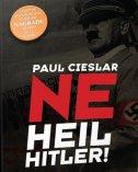 NE HEIL HITLER! (tvrdi uvez) - paul cieslar