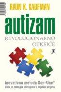 AUTIZAM: REVOLUCIONARNO OTKRIĆE - raun k. kaufman