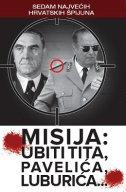 MISIJA - UBITI TITA, PAVELIĆA I LUBURIĆA - boris (prir.) rašeta