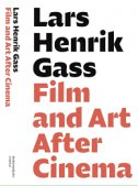FILM AND ART AFTER CINEMA - lars henrik gass