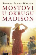 MOSTOVI U OKRUGU MADISON - robert james waller