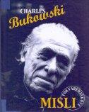 POKVARENJAKOVE MISLI - charles bukowski