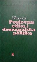 POSLOVNA ETIKA I DEMOGRAFSKA POLITIKA - ivan ur. koprek