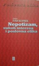 NEPOTIZAM, SUKOB INTERESA I POSLOVNA ETIKA - ivan ur. koprek