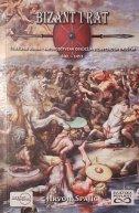 BIZANT I RAT - Temeljna vojna i ratovodstvena obilježja bizantskoga društva 600. - 1453. - hrvoje spajić
