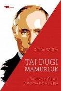 TAJ DUGI MAMURLUK - Duhovi prošlosti i Putinova nova Rusija - shaun walker