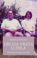 DRUGA VRSTA LUDILA - Putovanje od stigme do nade - stephen p. hinshaw