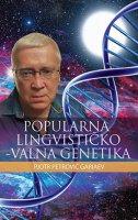 POPULARNA LINGVISTIČKO-VALNA GENETIKA - pjotr petrovič gariaev