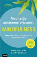 MEDITACIJE USMJERENE SVJESNOSTI - MINDFULNESS (+cd) - danny penman, mark williams