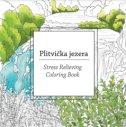 PLITVIČKA JEZERA - STRESS RELIEVING COLORING BOOK - darija čurić (jotun)