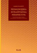 PEDAGOGIJSKA ISTRAŽIVAČKA PERSPEKTIVA - marko palekčić