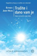 TRAŽITE I DANO VAM JE - esther hicks, jerry hicks