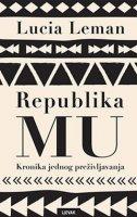 REPUBLIKA MU - Kronika jednog preživljavanja - lucia leman