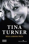 TINA TURNER - Moja ljubavna priča - Autobiografija - tina turner , deborah davis, dominik wichmann