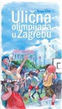ULIČNA OLIMPIJADA U ZAGREBU - ivan ott