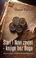 STARI I NOVI ZAVJET - Knjige bez Boga - mauro biglino