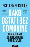 KAKO OSTATI BEZ DOMOVINE - sedam koraka od demokracije do diktature - ece temelkuran