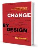 DIZAJNIRANJE PROMJENA PO MJERI - kako design thinking transformira organizacije i potiče inovacije - tim brown