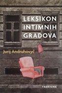 LEKSIKON INTIMNIH GRADOVA - jurij andruhovyč
