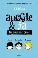 AUGGIE I JA  - Tri čudesne priče - r. j. palacio