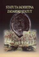 ZADARSKI STATUT - Sa svim reformacijama odnosno novim uredbama donesenima do godine 1563. - josip (ur.) kolanović