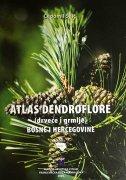 ATLAS DENDROFLORE - drveće i grmlje Bosne i Hercegovine - čedomil šilić