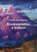 KONKVISTADORI S KISTOM - feđa gavrilović