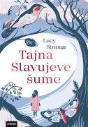 TAJNA SLAVUJEVE ŠUME - lucy strange