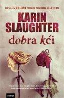 DOBRA KĆI - karin slaughter