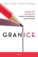 GRANICE - Kada reći da, kako reći ne i preuzeti nadzor nad svojim životom