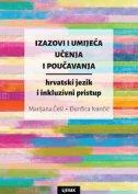 IZAZOVI I UMIJEĆA UČENJA I POUČAVANJA - hrvatski jezik i inkluzivni pristup - đurđica ivančić, marijana češi