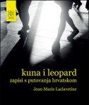 KUNA I LEOPARD - Zapisi s putovanja Hrvatskom - jean-marie laclavetine