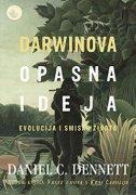 DARWINOVA OPASNA IDEJA - Evolucija i smisao života - daniel c. dennett