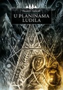 U PLANINAMA LUDILA - h.p. lovecraft