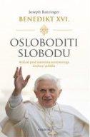 OSLOBODITI SLOBODU - Kršćani pred izazovima suvremenoga društva i politike - joseph ratzinger