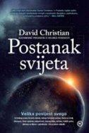 POSTANAK SVIJETA - Velika povijest svega - david christian