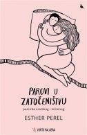 PAROVI U ZATOČENIŠTVU - Pomirba erotskog i intimnog - esther perel