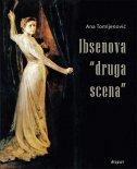 IBSENOVA DRUGA SCENA - ana tomljenović