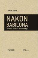 NAKON BABILONA: ASPEKTI JEZIKA I PREVOĐENJA - george steiner