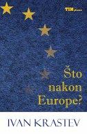 ŠTO NAKON EUROPE? - ivan krastev