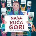 NAŠA KUĆA GORI - Poziv Grete Thunberg da spasimo planet - jeanette winter