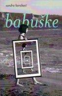 BABUŠKE - sandra karabaić