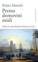 PREMA DOMOVINI MISLI - Ogledi o hrvatskoj filozofiji od Markovića do Cipre - bojan marotti
