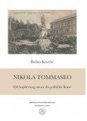 NIKOLA TOMMASEO - Od književnog uzora do političke ikone - boško knežić