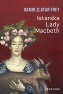 ISTARSKA LADY MACBETH - damir zlatar frey