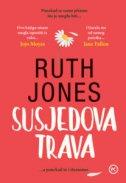 SUSJEDOVA TRAVA - ruth jones