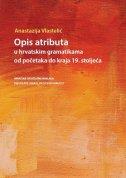 OPIS ATRIBUTA - U hrvatskim gramatikama od početaka do kraja 19. stoljeća - anastazija vlastelić