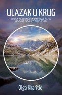 ULAZAK U KRUG - Ruska psihijatrica otkriva tajne drevne sibirske mudrosti - olga haritidi